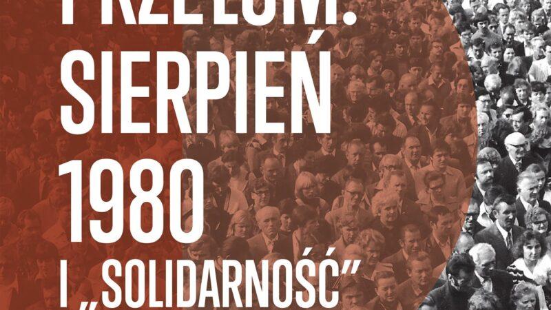 """plakat promujący wystawę w Muzeum Miejskim pt. Przełom. Sierpień 1980. I """"Solidarność"""