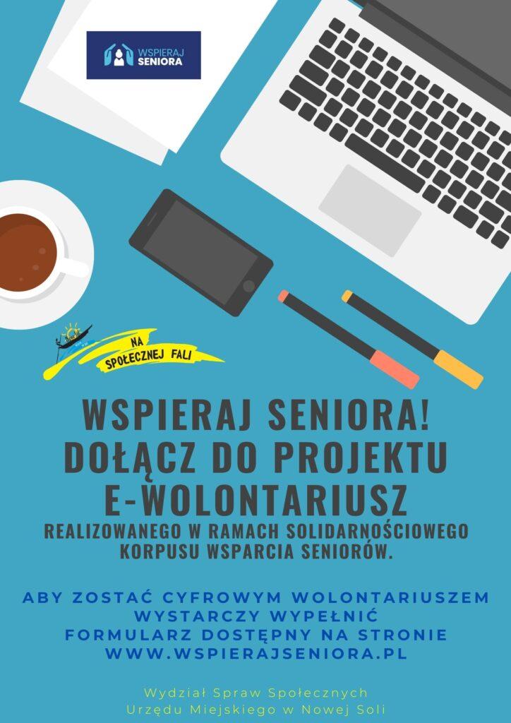 Afisz z napisem Wspieraj seniora, dołącz do projektu e-wolontariusz.
