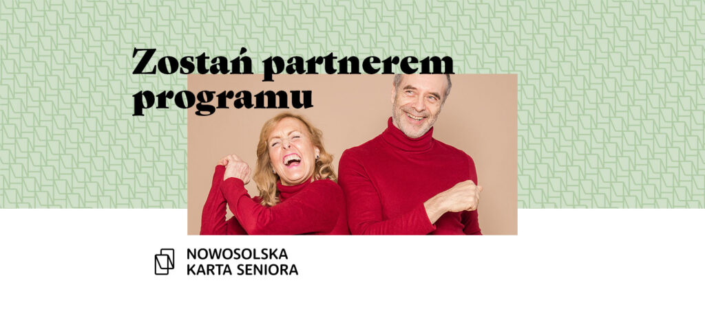 U góry napis zostań partnerem programu, na środku zdjęcie uśmiechniętych seniorów w czerwonych golfach, na dole od lewej logo Nowosolska Karta Seniora.