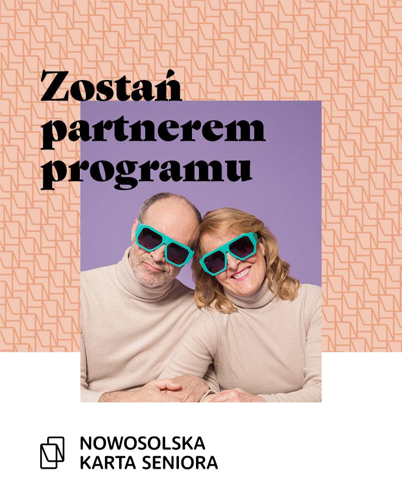 U góry od lewej napis zostań partnerem programu, na środku para uśmiechniętych seniorów w niebieskich okularach, na dole po lewej logo Nowosolska Karta Seniora