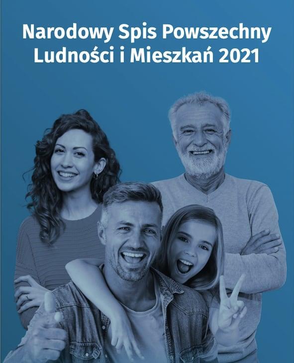 Zdjęcie przedstawia dwóch mężczyzn (jeden starszy, drugi młodszy) oraz dwie młode kobiety, są usmiechnięci. Nad nimi napis: narodowy spis powszechny ludności i mieszkań 2021